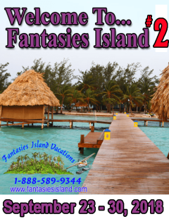 Fantasies Island September 23 - 30, 2018 Takeover